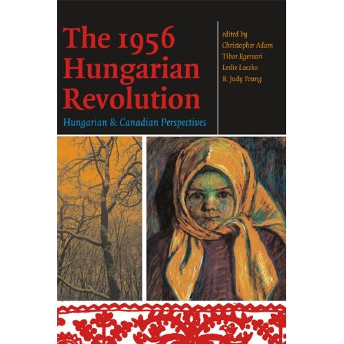 1956 Hungarian Revolution - Hungarian and Canadian